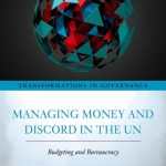 Why Member States and Donors Create Pathologies in International Organizations